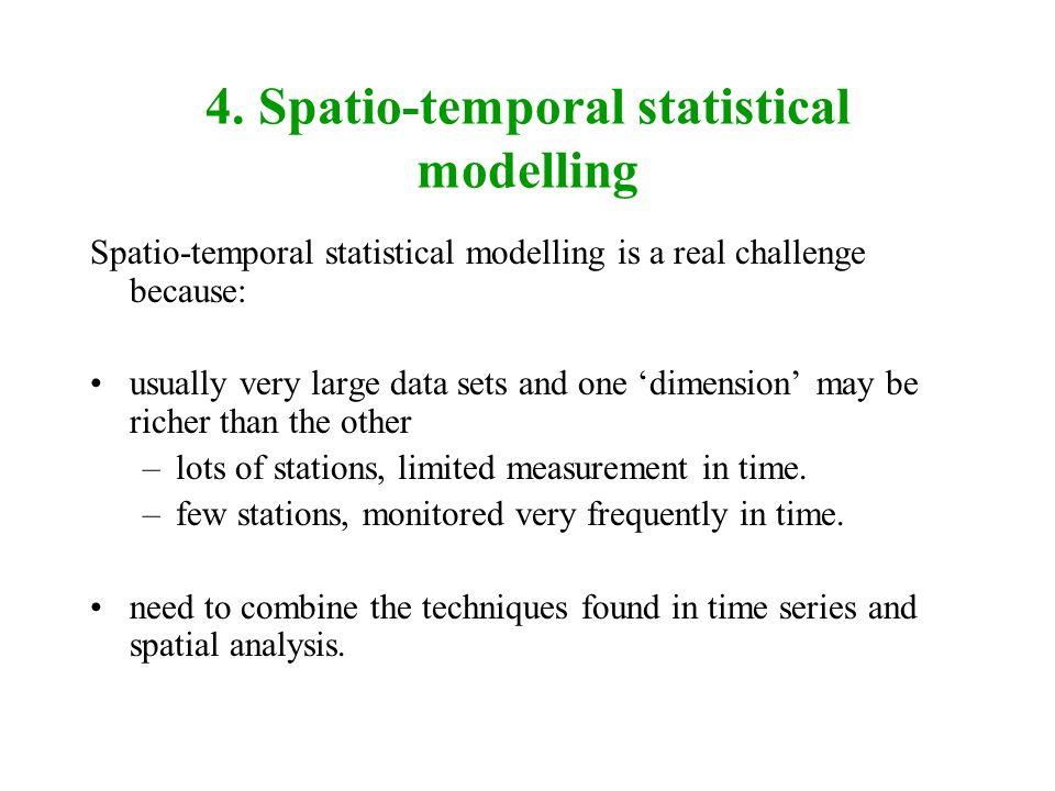4. Spatio-temporal statistical modelling