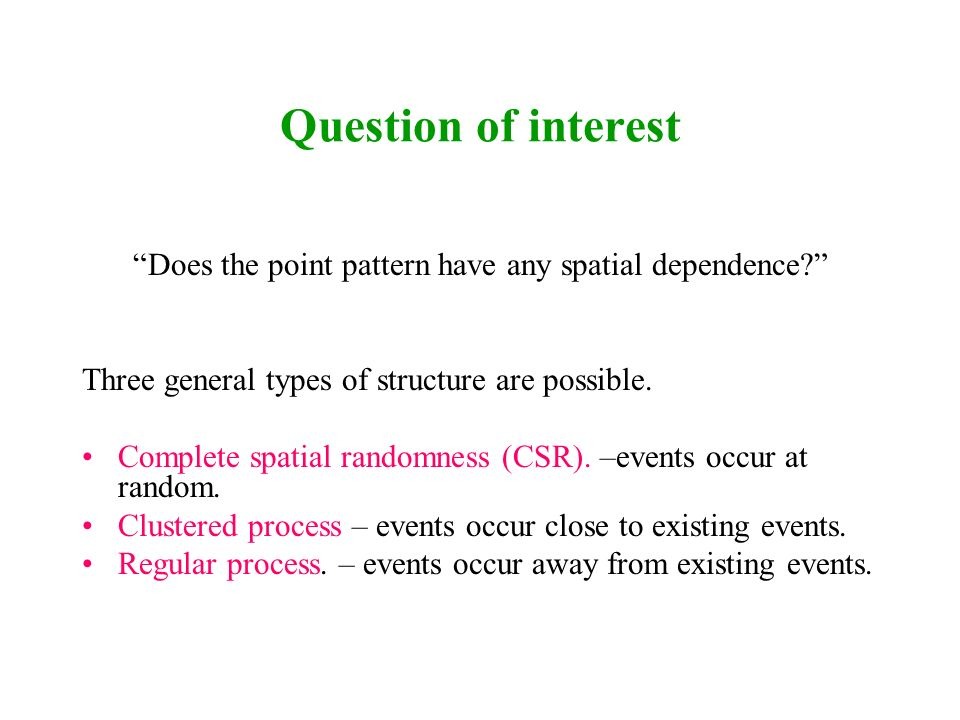 Does the point pattern have any spatial dependence