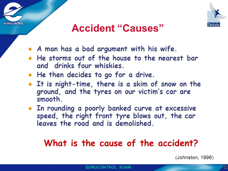 Accident Causes What is the cause of the accident