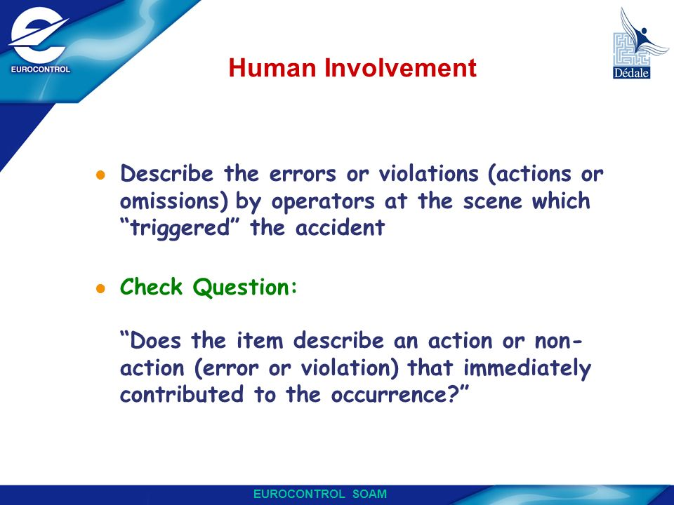 Human Involvement Describe the errors or violations (actions or omissions) by operators at the scene which triggered the accident.