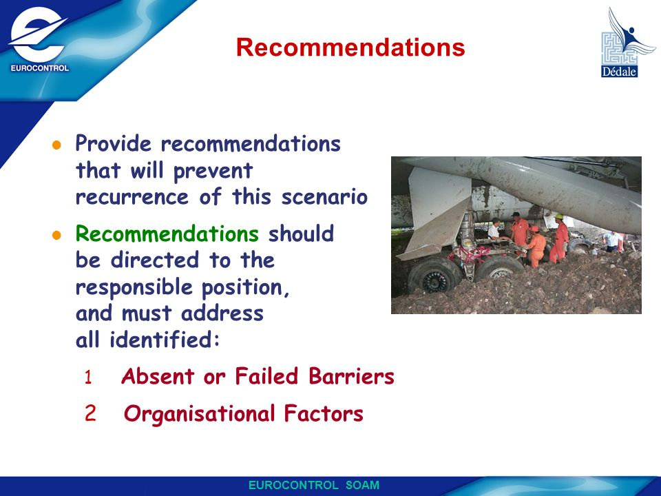 Recommendations Provide recommendations that will prevent recurrence of this scenario.