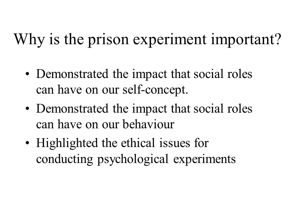 Why is the prison experiment important