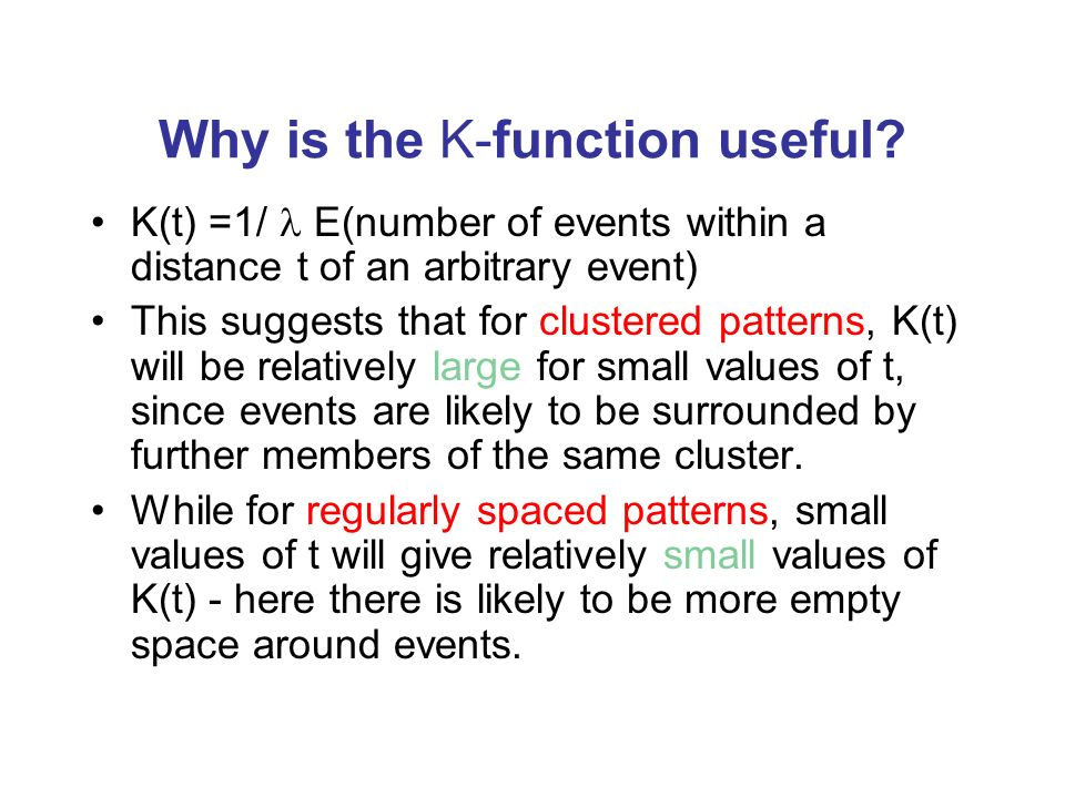 Why is the K-function useful