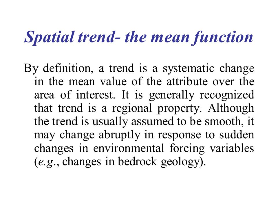 Spatial trend- the mean function