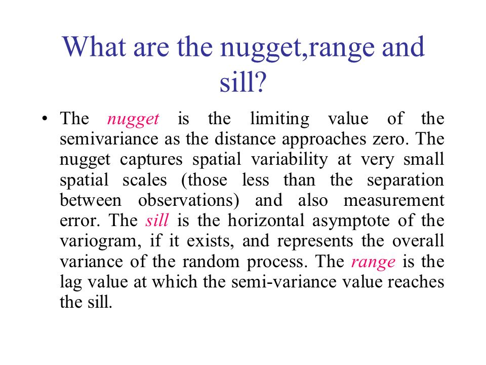 What are the nugget,range and sill