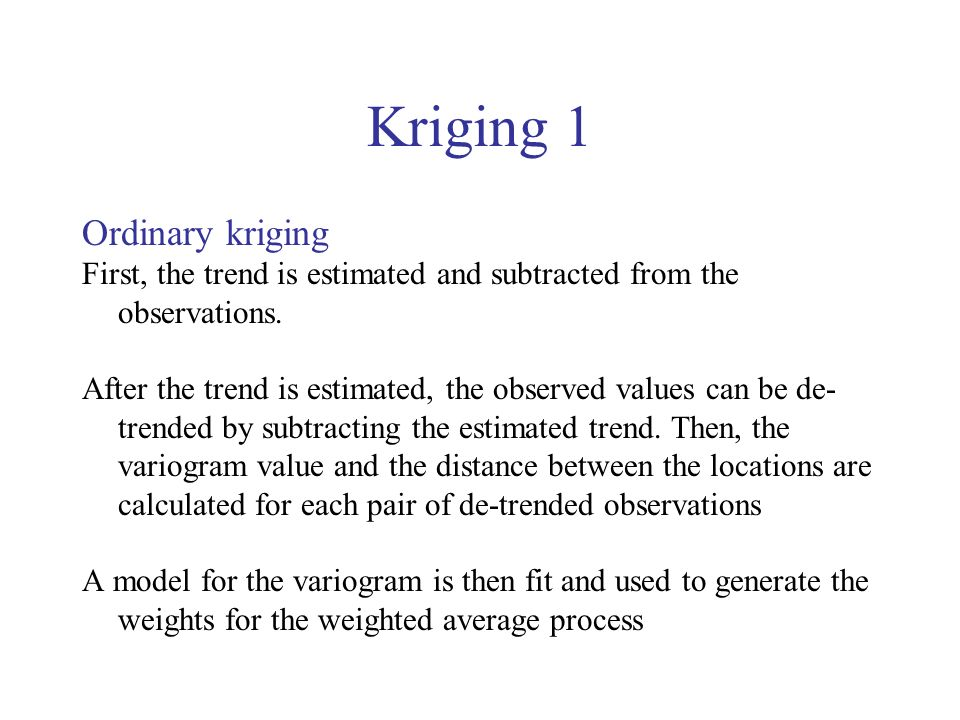 Kriging 1 Ordinary kriging