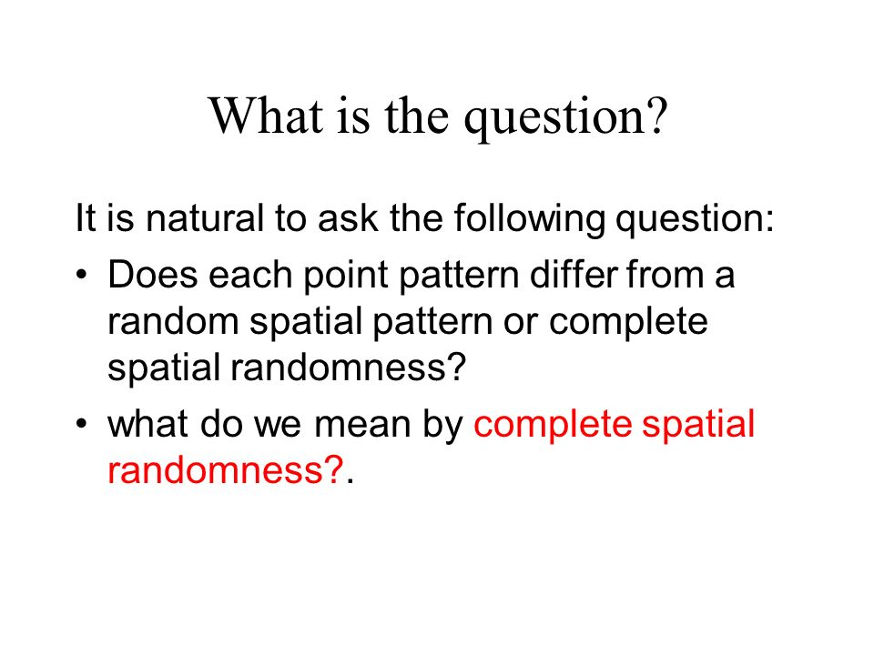 What is the question It is natural to ask the following question: