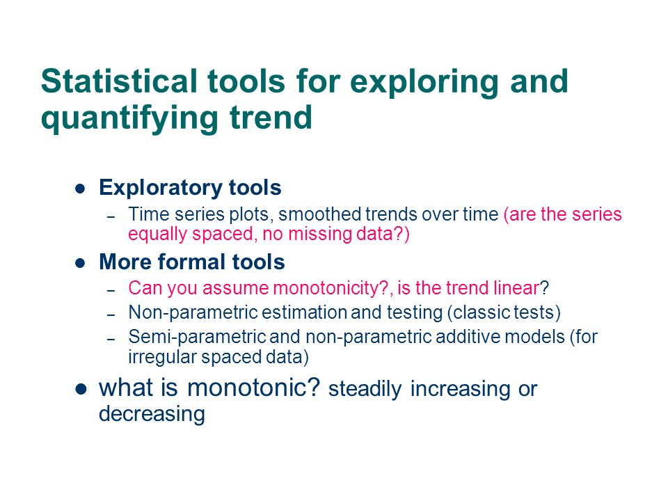 Statistical tools for exploring and quantifying trend