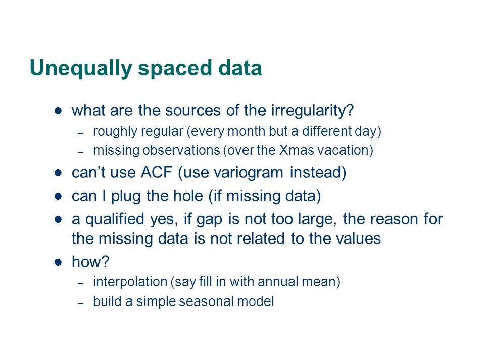 Unequally spaced data what are the sources of the irregularity