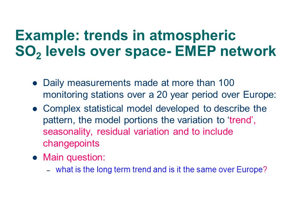 Example: trends in atmospheric SO2 levels over space- EMEP network