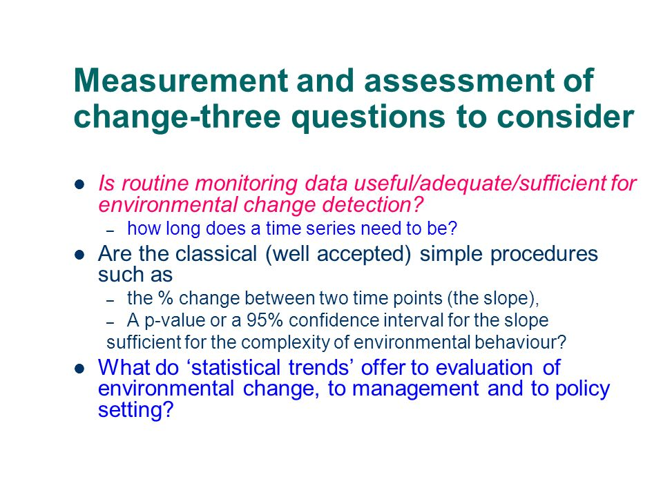 Measurement and assessment of change-three questions to consider