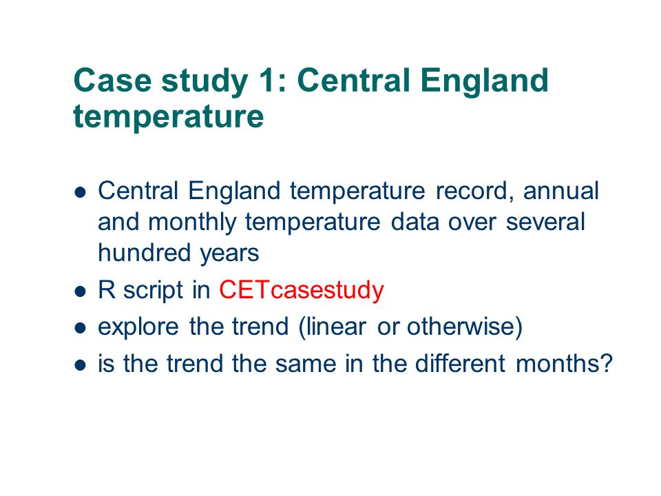 Case study 1: Central England temperature