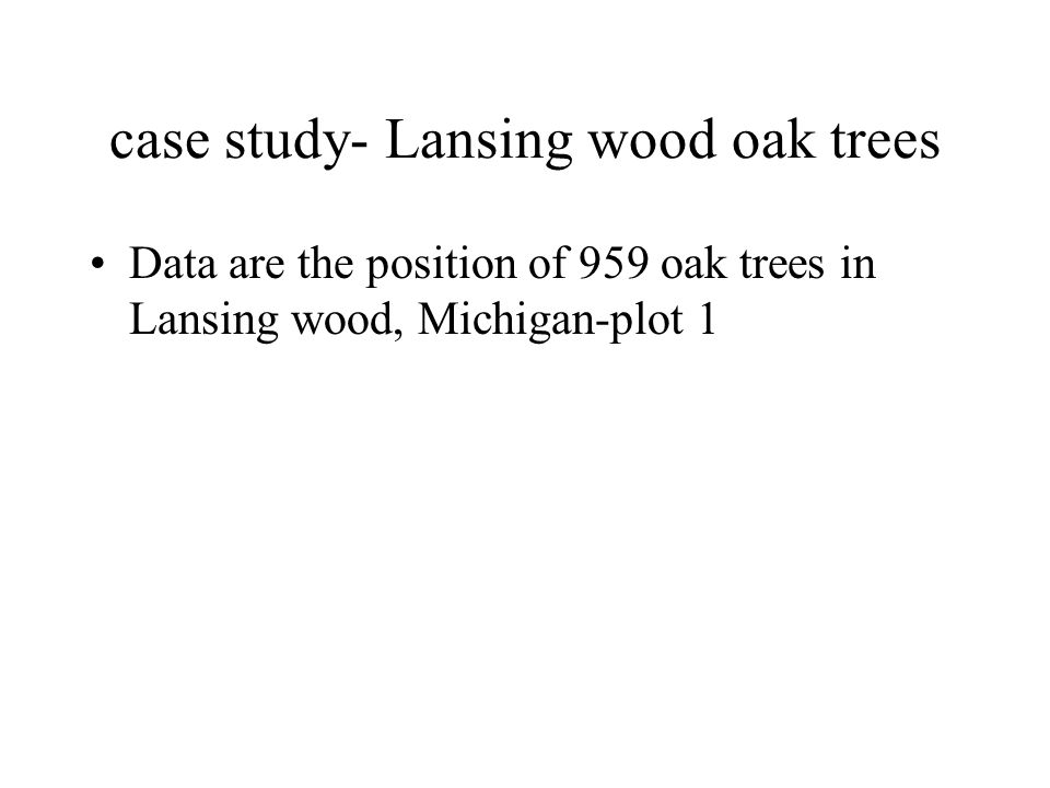 case study- Lansing wood oak trees