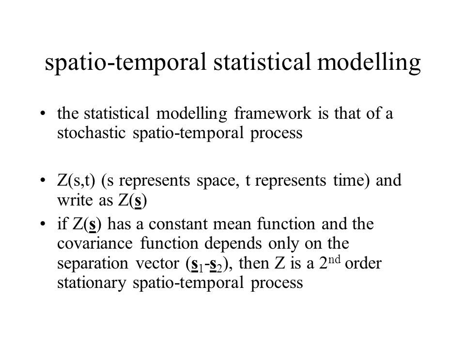 spatio-temporal statistical modelling