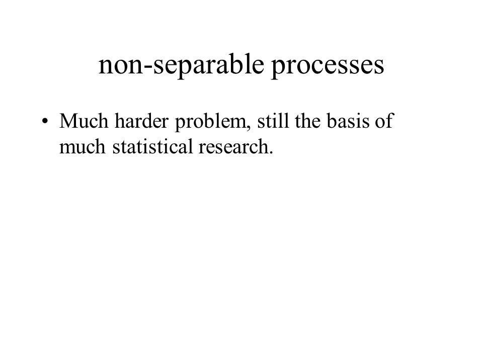 non-separable processes