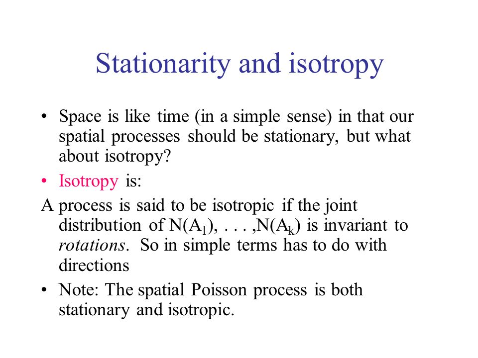 Stationarity and isotropy