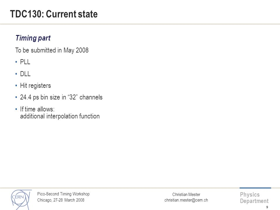 TDC130: Current state Timing part To be submitted in May 2008 PLL DLL