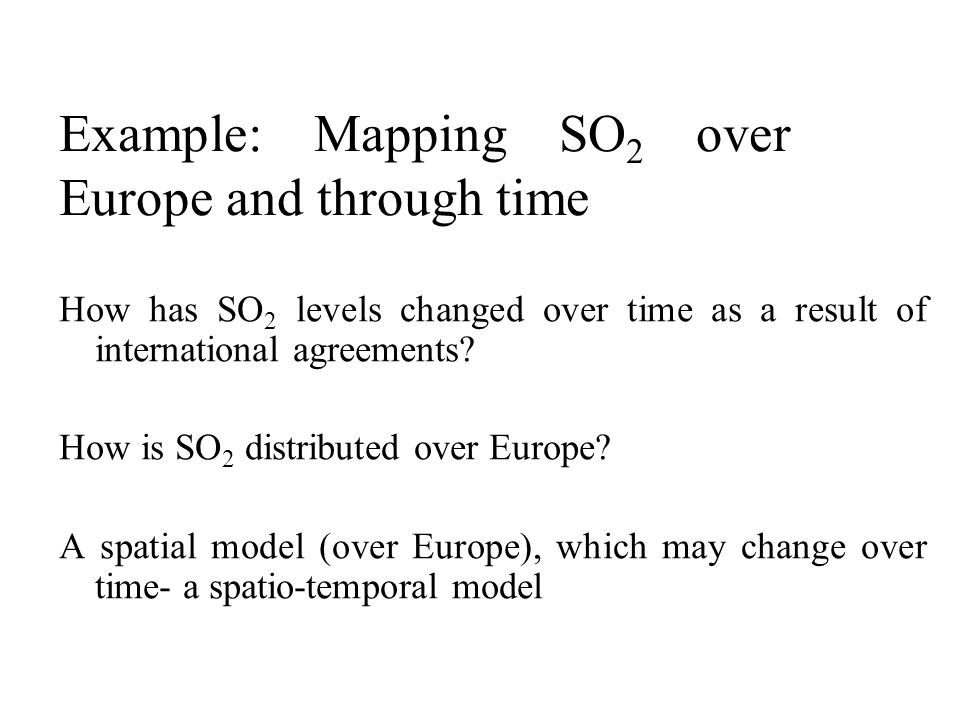 Example: Mapping SO2 over Europe and through time