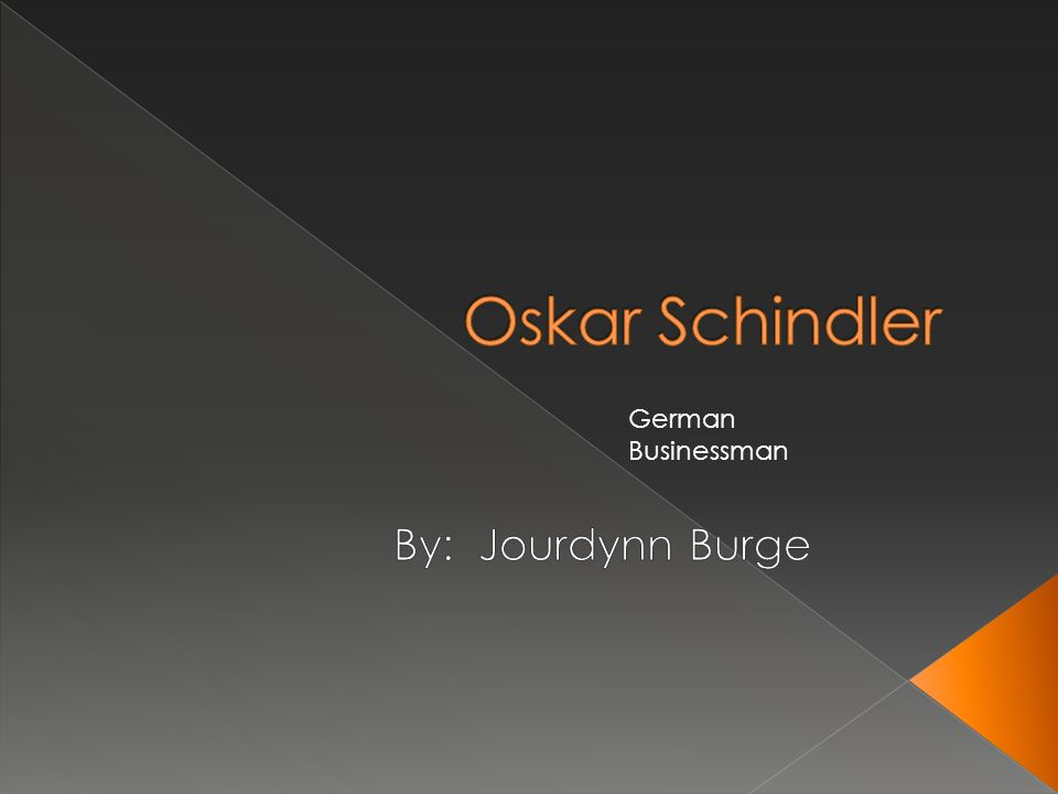 a biography of oskar schindler german businessman The most famous was oskar schindler, a nazi businessman tells the true story of oskar schindler, a german industrialist who saved biography of oskar schindler.