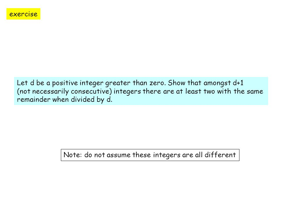 exercise Let d be a positive integer greater than zero. Show that amongst d+1.