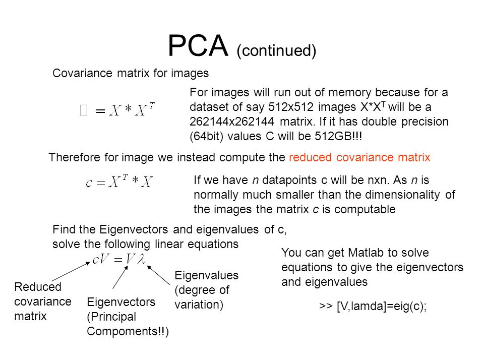 PCA (continued) Covariance matrix for images
