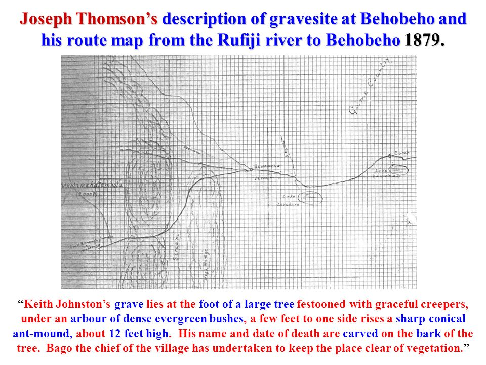 Joseph Thomson's description of gravesite at Behobeho and his route map from the Rufiji river to Behobeho 1879.