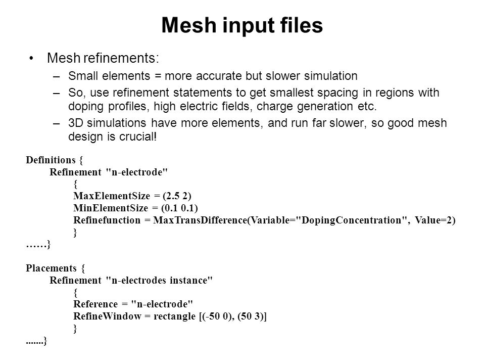 Mesh input files Mesh refinements: