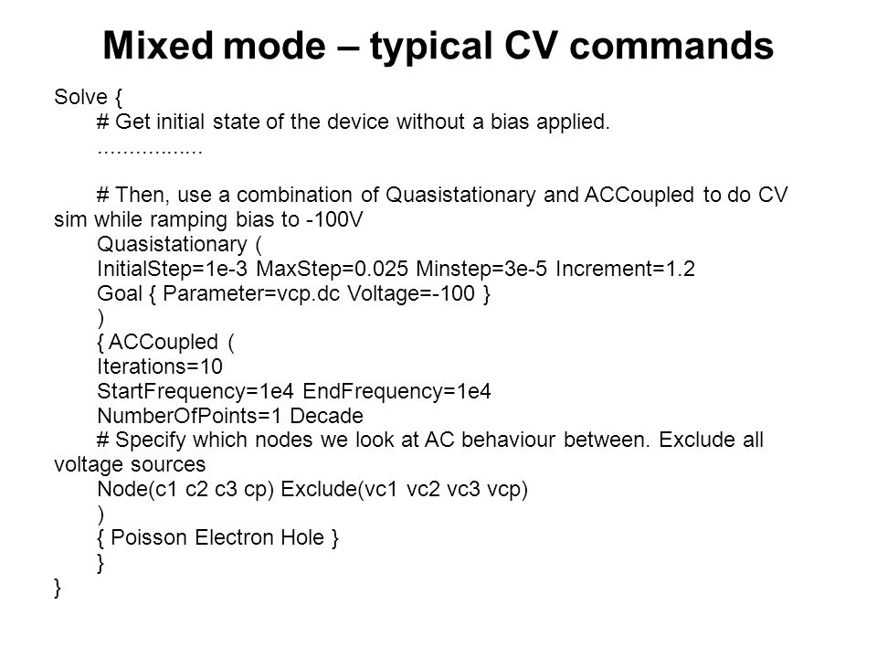 Mixed mode – typical CV commands