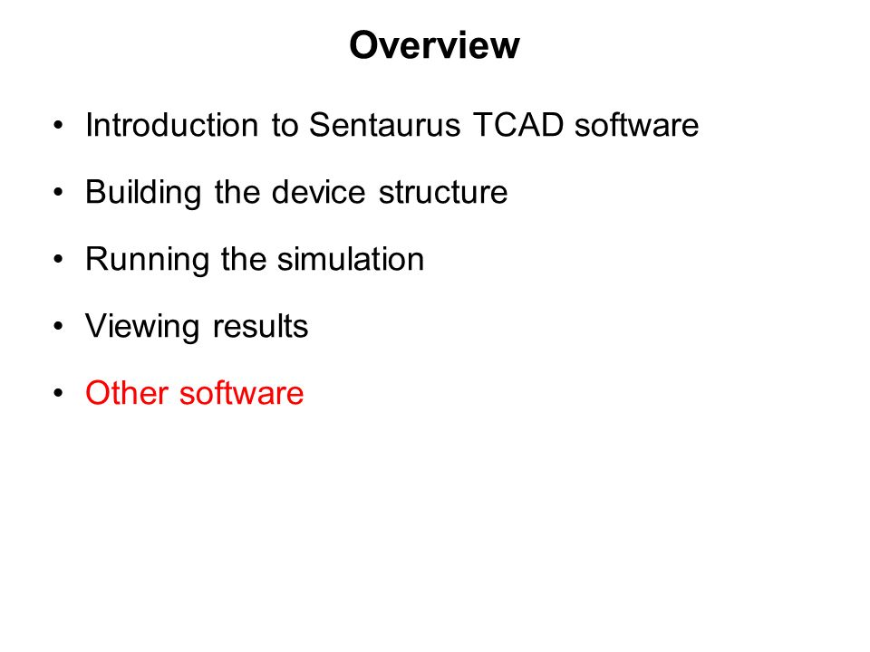 Overview Introduction to Sentaurus TCAD software