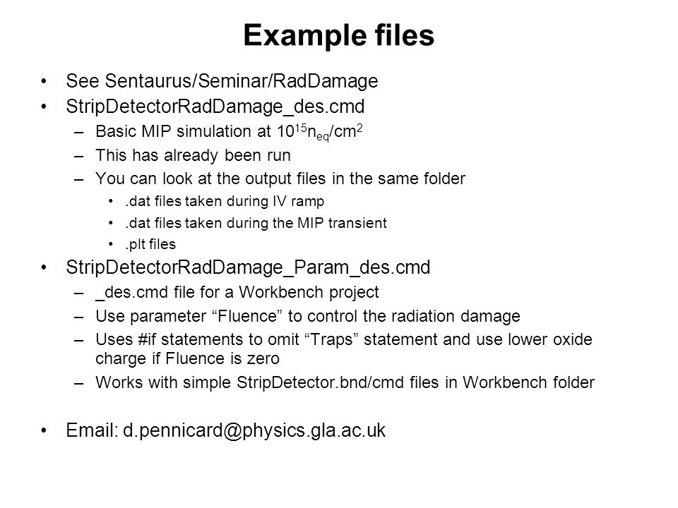 Example files See Sentaurus/Seminar/RadDamage