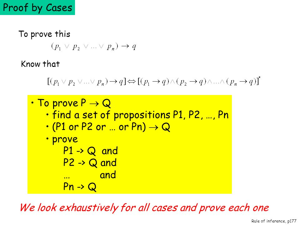 find a set of propositions P1, P2, …, Pn (P1 or P2 or … or Pn)  Q
