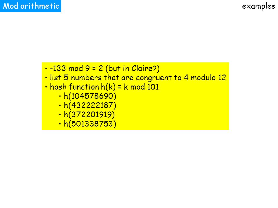 Mod arithmetic examples. -133 mod 9 = 2 (but in Claire ) list 5 numbers that are congruent to 4 modulo 12.