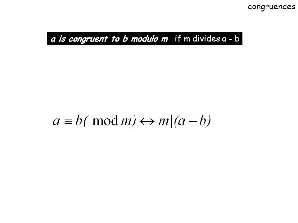 congruences a is congruent to b modulo m if m divides a - b