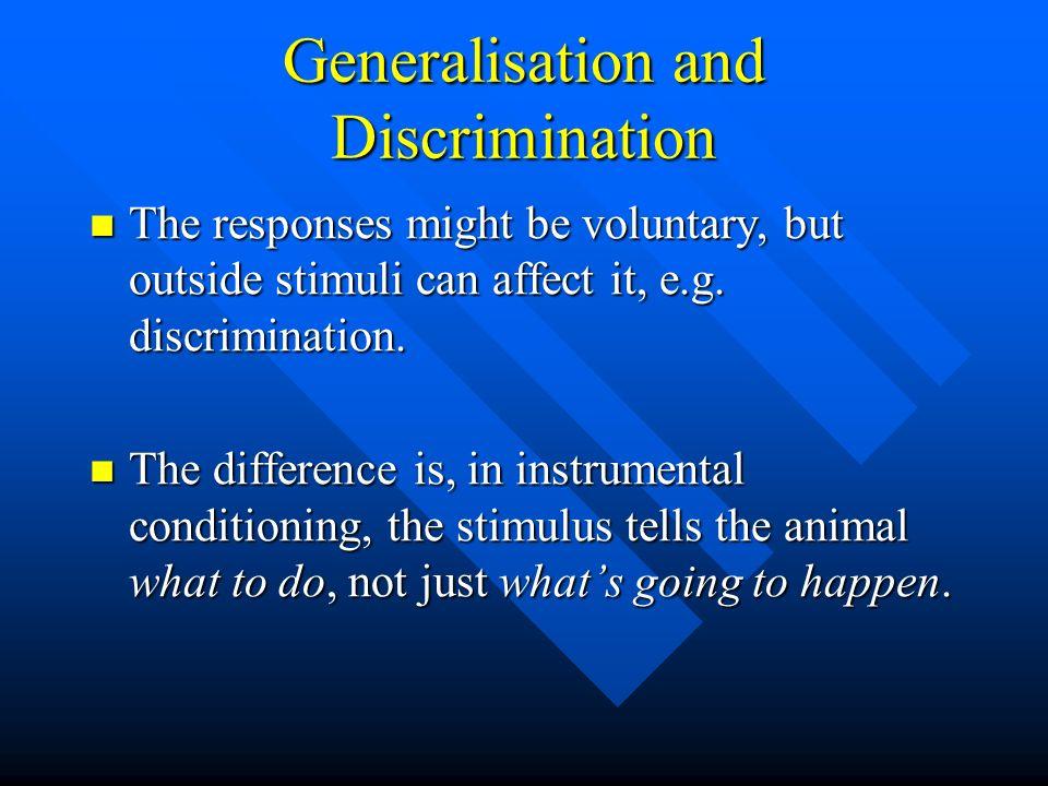 Generalisation and Discrimination