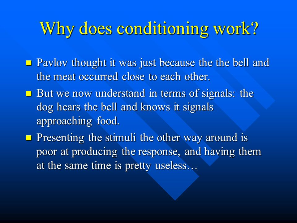 Why does conditioning work