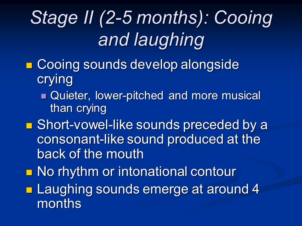 Stage II (2-5 months): Cooing and laughing