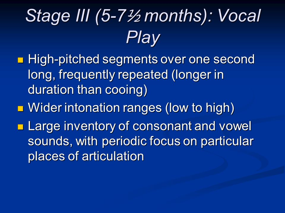 Stage III (5-7½ months): Vocal Play