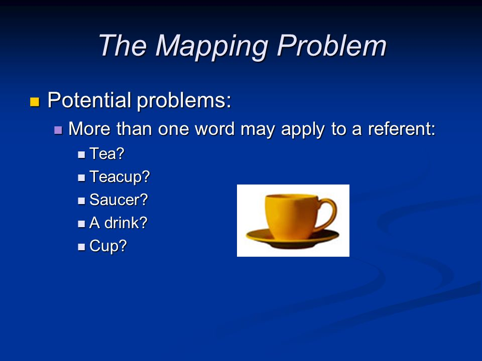The Mapping Problem Potential problems: