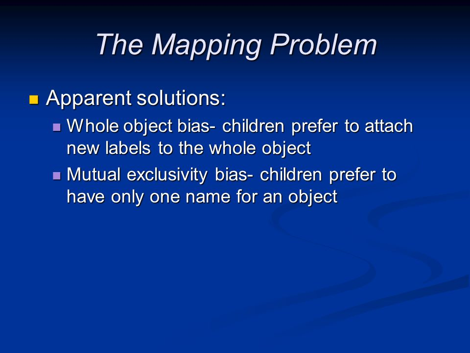 The Mapping Problem Apparent solutions: