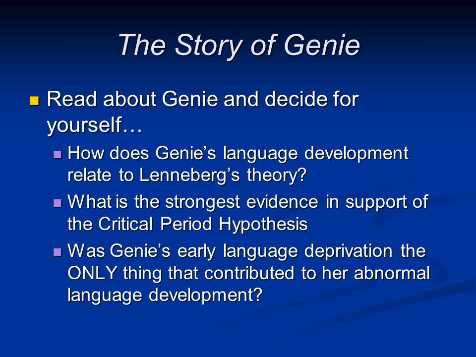 The Story of Genie Read about Genie and decide for yourself…