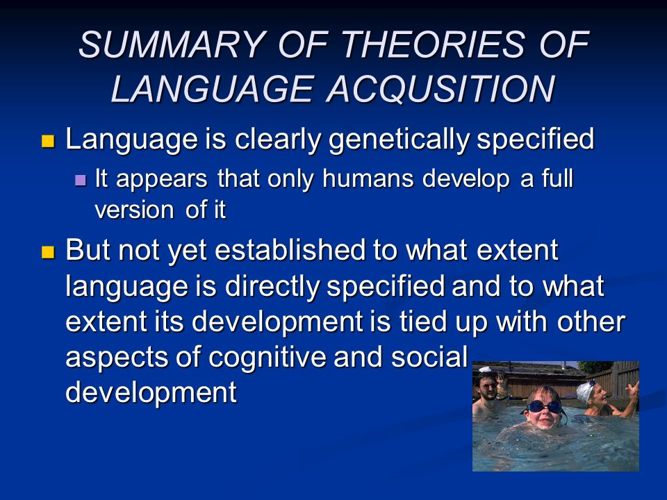 SUMMARY OF THEORIES OF LANGUAGE ACQUSITION
