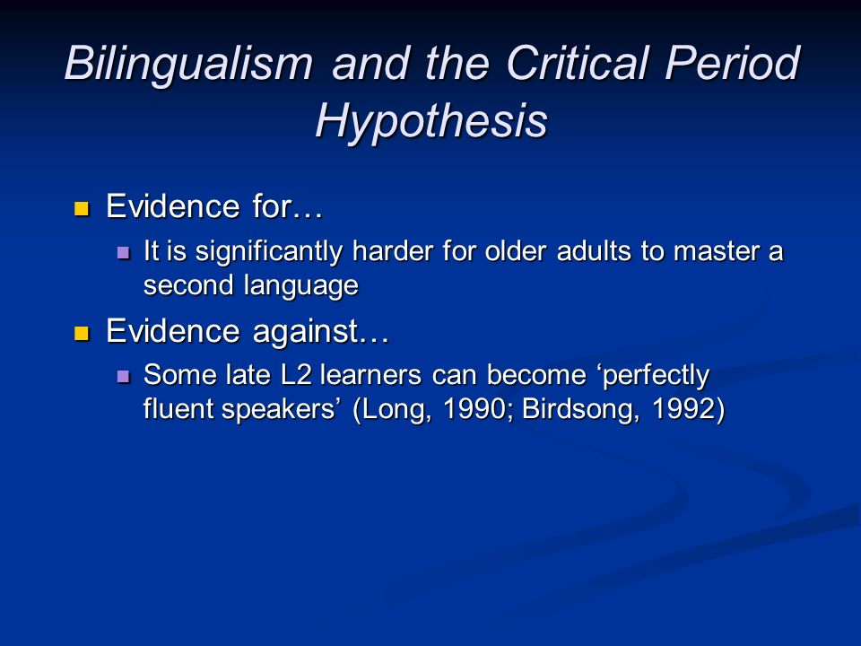 Bilingualism and the Critical Period Hypothesis