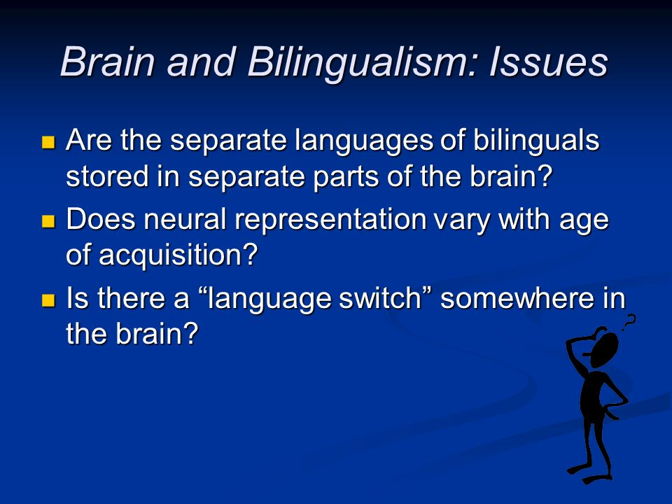 Brain and Bilingualism: Issues