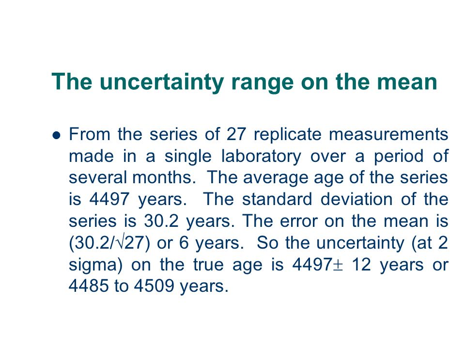 The uncertainty range on the mean