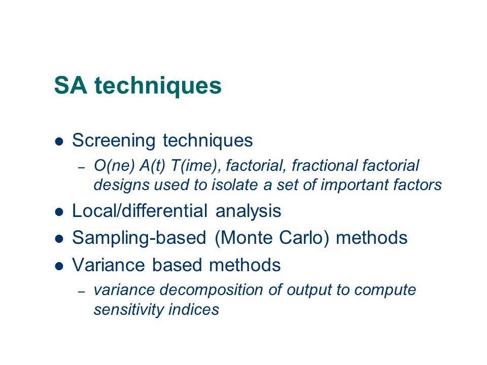SA techniques Screening techniques Local/differential analysis