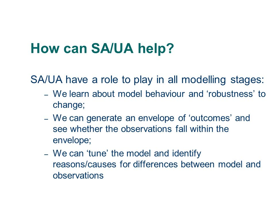 How can SA/UA help SA/UA have a role to play in all modelling stages:
