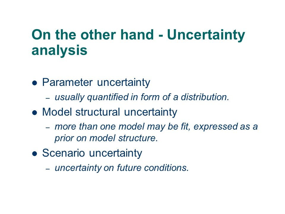 On the other hand - Uncertainty analysis