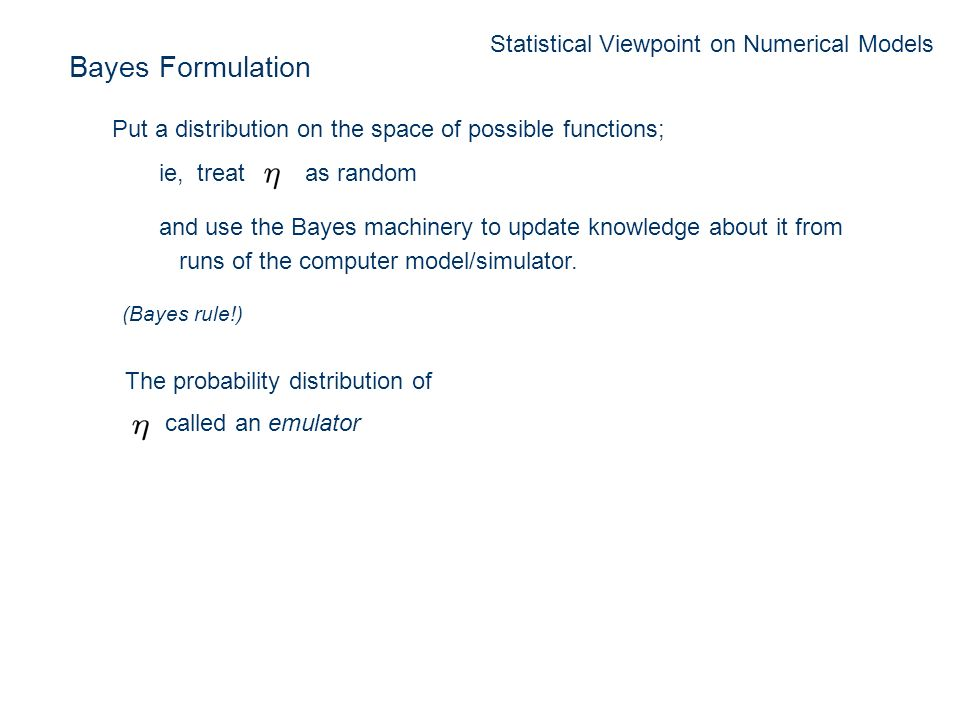 Bayes Formulation Statistical Viewpoint on Numerical Models