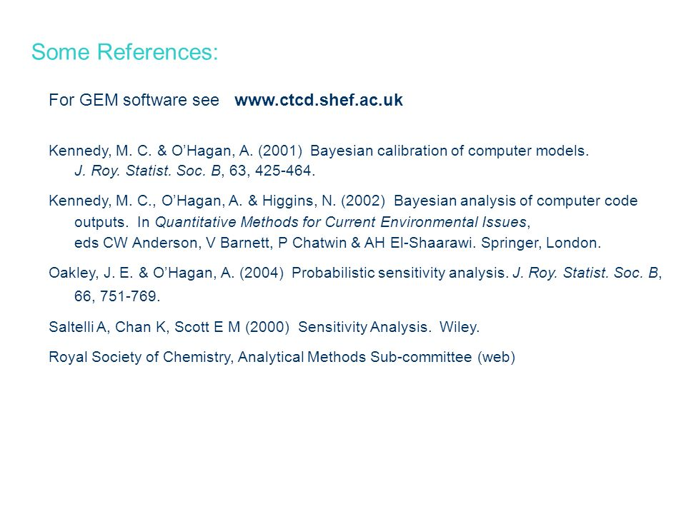 Some References: For GEM software see www.ctcd.shef.ac.uk