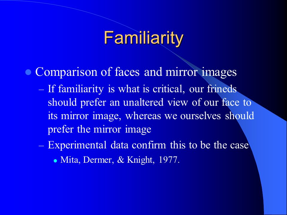 Familiarity Comparison of faces and mirror images